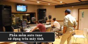 Auto tune, auto tune là gì, auto tune full crack, auto tune la gi, auto tune trên máy tính